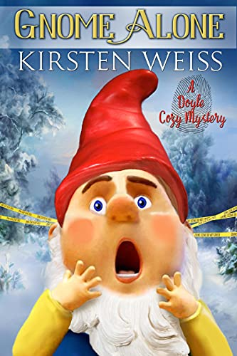 Gnome Alone by Kirsten Weiss - October 2021 New Release