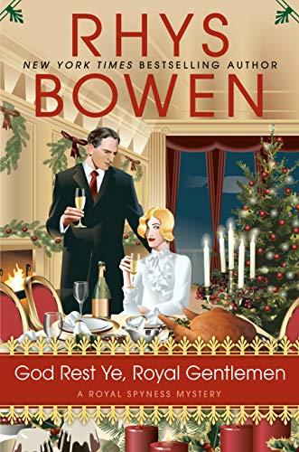 God Rest Ye, Royal Gentlemen by Rhys Bowen - October 2021 New Release