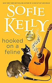 Hooked on a Feline by Sofie Kelly - September 2021 New Release