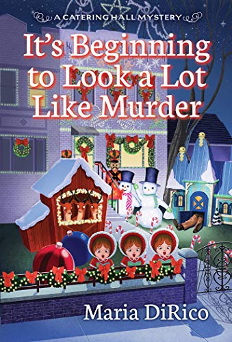 It's Beginning to Look a Lot Like Murder by Maria DiRico - October 2021 New Release