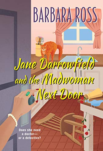Jane Darrowfield and the Madwoman Next Door by Barbara Ross - December 2021 New Release