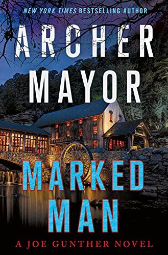 Marked Man A Joe Gunther Novel by Archer Mayor - September 2021 New Release