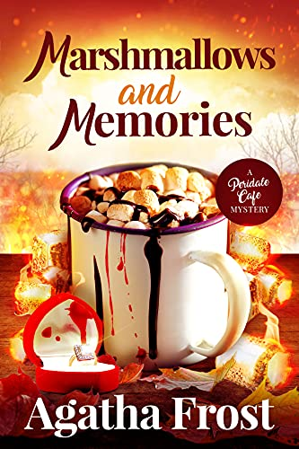 Marshmallows and Memories by Agatha Frost - October 2021 New Release