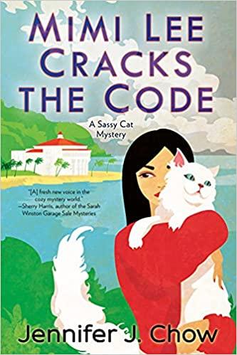 Mimi Lee Cracks the Code (A Sassy Cat Mystery) by Jennifer Chow