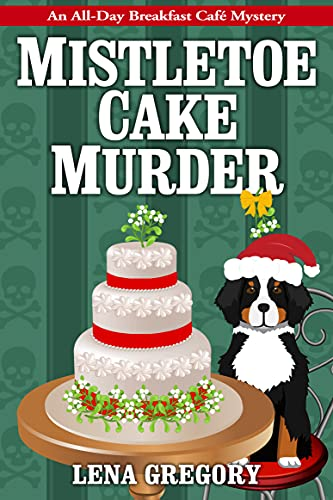 Mistletoe Cake Murder by Lena Gregory - October 2021 New Release