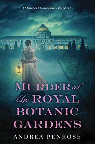 Murder at the Royal Botanic Gardens by Andrea Penrose - September 2021 New Release