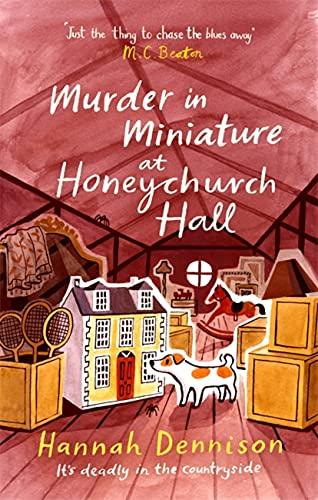 Murder in Miniature at Honeychurch Hall by Hannah Dennison - November 2021 New Release
