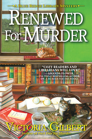 Renewed for Murder (A Blue Ridge Library Mystery) by Victoria Gilbert