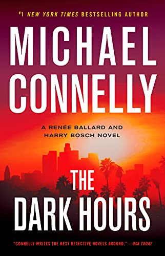The Dark Hours by Michael Connely - November 2021 New Release