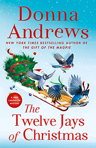 The Twelve Jays of Christmas by Donna Andrews - October 2021 New Release