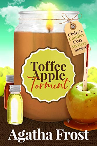 Toffee Apple Torment A Cozy Murder Mystery by Agatha Frost - September 2021 New Release